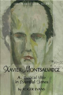 Xavier Montsalvatge: A Musical Life in Eventful Times