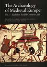 The Archaeology of Medieval Europe 1: The Eighth to Twelfth Centuries Ad