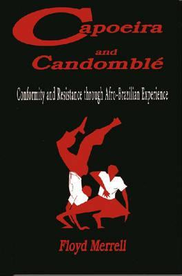 Capoeira and Candombl�: Conformity and Resistance Through Afro-Brazilian Experience