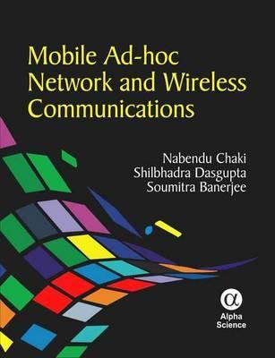 Mobile Ad-Hoc Network and Wireless Communications