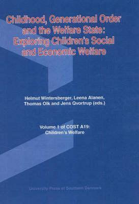 Childhood, Generational Order and the Welfare State: Exploring Children's Social and Economic Welfare