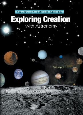 Exploring Creation: With Astronomy