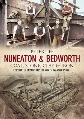 Nuneaton  Bedworth Coal, Stone, Clay and Iron