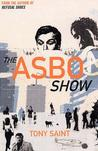 The ASBO Show