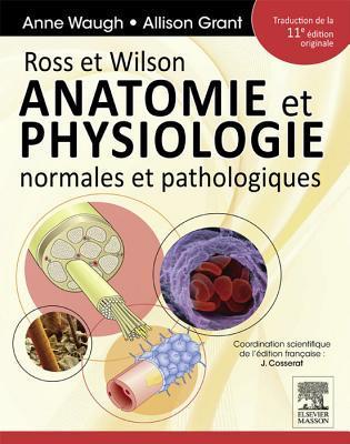 Ross Et Wilson. Anatomie Et Physiologie Normales Et Pathologiques by ...