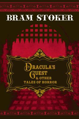 Dracula's Guest & Other Tales of Horror by Bram Stoker