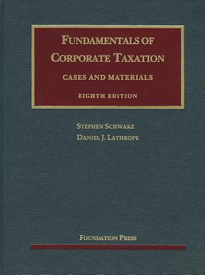 Fundamentals of Corporate Taxation: Cases and Materials