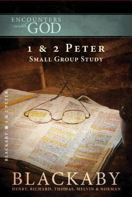 1 and 2 Peter: A Blackaby Bible Study Series