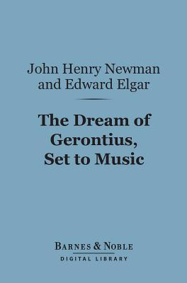 The Dream of Gerontius, Set to Music (Barnes & Noble Digital Library)