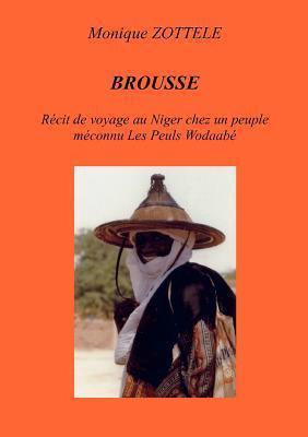 Brousse: récit de voyages chez les nomades Peuls Woddabé au Niger