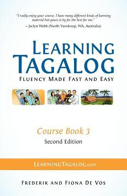 Learning Tagalog - Fluency Made Fast and Easy - Course Book 3 (Part of 7-Book Set) Color + Free Audio Download