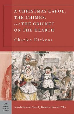 Christmas Carol, The Chimes and The Cricket on the Hearth by Charles Dickens