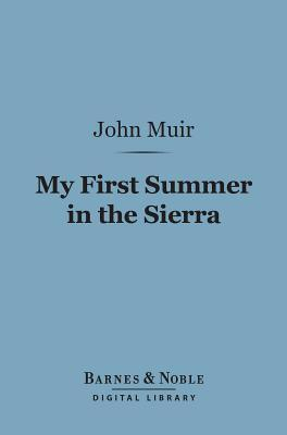 My First Summer in the Sierra (Barnes & Noble Digital Library)