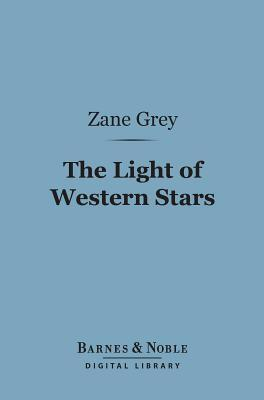 The Light of Western Stars (Barnes & Noble Digital Library)