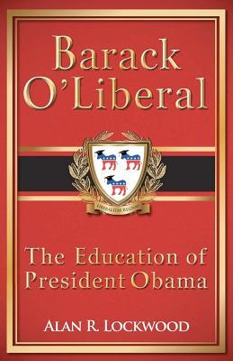 Barack O'Liberal: The Education of President Obama