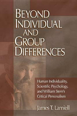 Beyond Individual and Group Differences: Human Individuality, Scientific Psychology, and William Stern's Critical Personalism