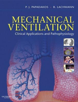Mechanical Ventilation E-Book: Clinical Applications and Pathophysiology