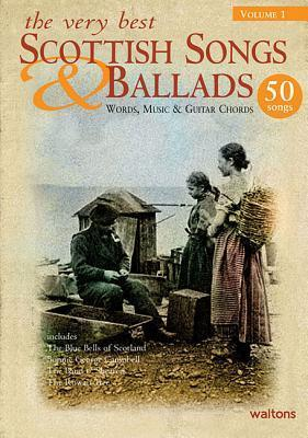 The Very Best Scottish Songs & Ballads, Volume 1: Words, Music & Guitar Chords