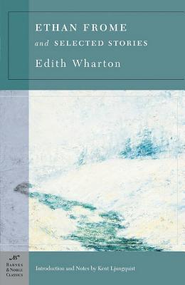 Ethan Frome & Selected Stories by Edith Wharton