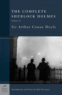 Complete Sherlock Holmes, Volume II by Arthur Conan Doyle
