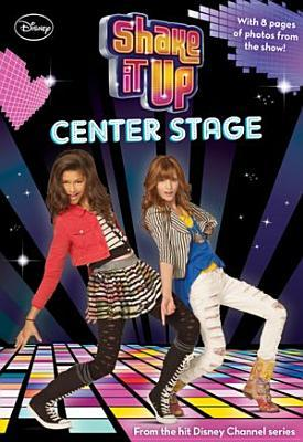 Shake It Up!: Center Stage