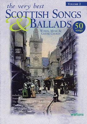 The Very Best Scottish Songs & Ballads, Volume 2: Words, Music & Guitar Chords
