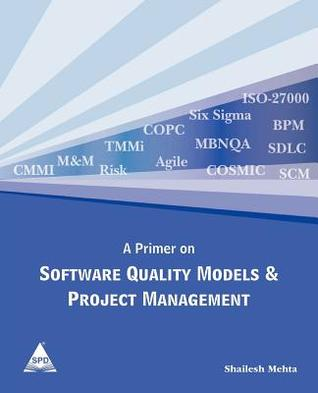 A Primer on Software Quality Models & Project Management