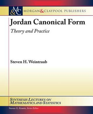 Jordan Canonical Form: Theory and Practice