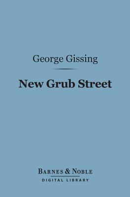 New Grub Street by George Gissing