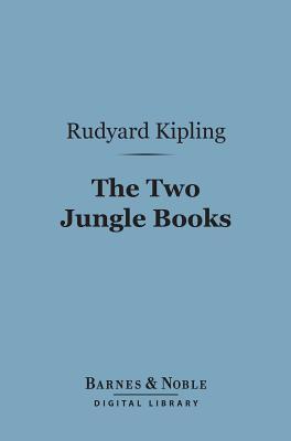 The Two Jungle Books (Barnes & Noble Digital Library)