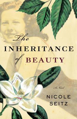 The Inheritance of Beauty by Nicole A. Seitz