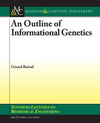 An Outline of Informational Genetics by Gérard Battail