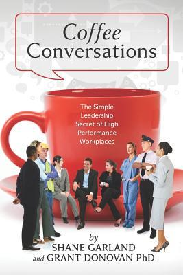Coffee Conversations: The Simple Leadership Secret of High Performance Workplaces