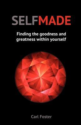 Selfmade: Finding the Goodness and Greatness Within Yourself