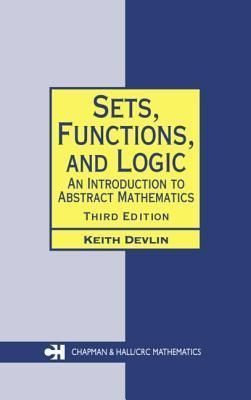 Sets, Functions, and Logic: An Introduction to Abstract Mathematics