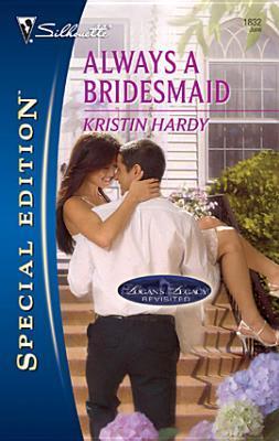 Always a Bridesmaid by Kristin Hardy