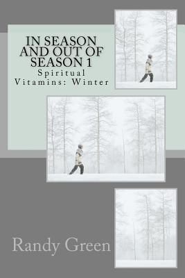 In Season and Out of Season 1: Spiritual Vitamins: Winter