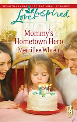 Mommy's Hometown Hero (The Dalton Brothers, #2)