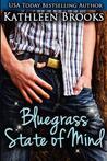 Bluegrass State of Mind (Bluegrass Series, #1)