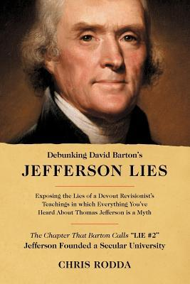 Debunking David Barton's Jefferson Lies: #2 - Jefferson Founded a Secular University