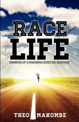 The Race For Life: Memoirs of a Rwandan Genocide Survivor