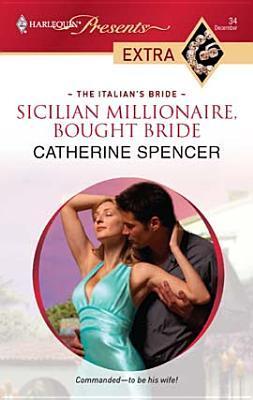 Sicilian Millionaire, Bought Bride (Harlequin Presents Extra Series