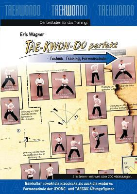 Tae-Kwon-Do perfekt: Technik, Training, Formenschule