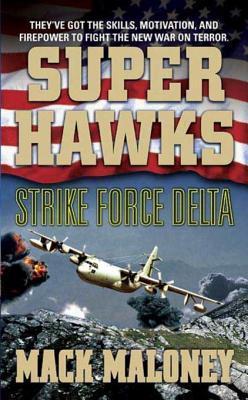 Strike Force Delta (Superhawks, #4)