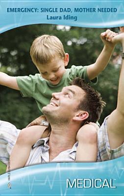 Emergency: Single Dad, Mother Needed
