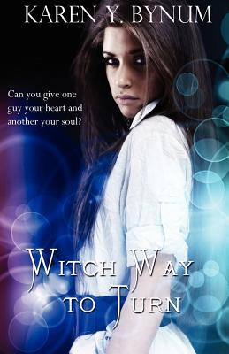 Witch way to turn by Karen Y. Bynum