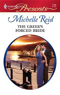 The Greek's Forced Bride by Michelle Reid