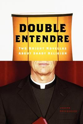 Double Entendre: Two Bright Novellas about Shady Religion