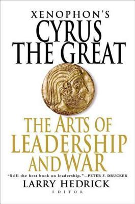 Cyrus the Great: The Arts of Leadership and War