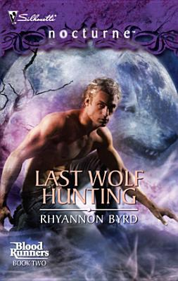 Last Wolf Hunting (Bloodrunners, #2) (Silhouette Nocturne Series #38)